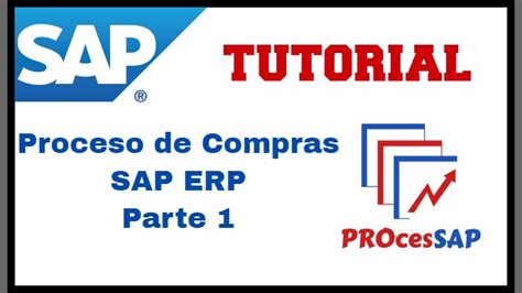 tutorial de sap en español proceso de compras sap erp parte 1 de 2 youtube