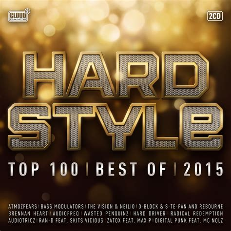 best hardstyle songs hardstyle top 100 best of 2015 cldm2015023 cd rigeshop