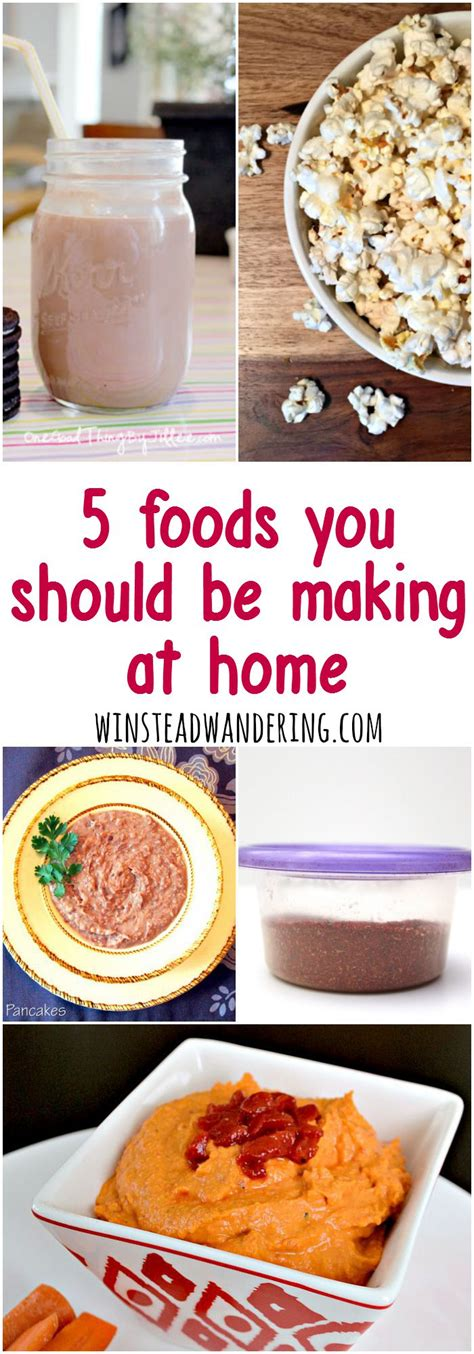 Food To Make At Home by 5 Foods You Should Be At Home Winstead Wandering