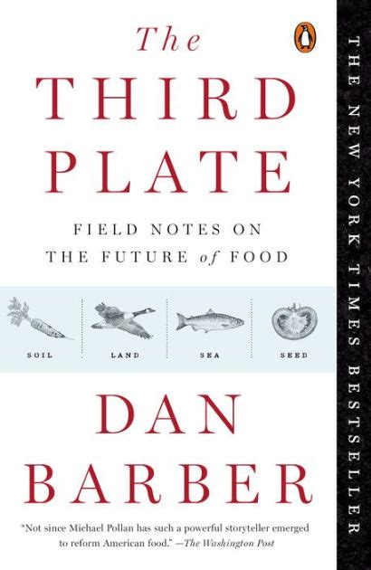 the third plate field 0349141703 the third plate field notes on the future of food by dan barber paperback barnes noble 174
