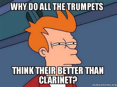 Do All The Meme - why do all the trumpets think their better than clarinet