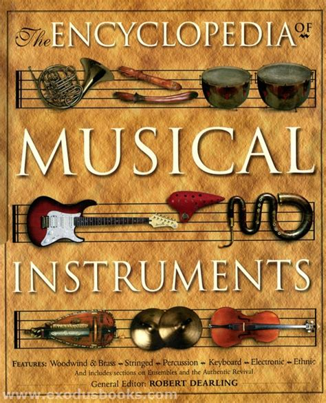 the encyclopedia of instruments of the orchestra and the great composers books encyclopedia of musical instruments exodus books