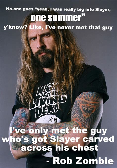 Rob Zombie Memes - quot no one goes yeah i was really into slayer quot rob