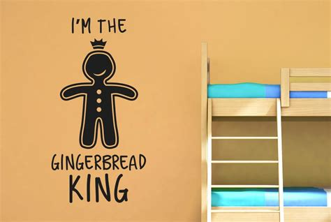 king wall stickers i m the gingerbread king wall sticker cut it out wall stickers