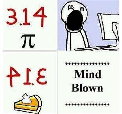 Math Nerd Meme - mind blown meme pie dump a day