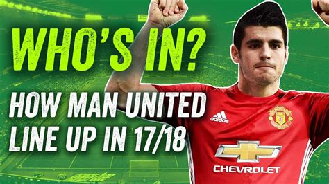 manchester united official 2017 1785492217 manchester united transfers how will mufc line up in 2017 18 youtube