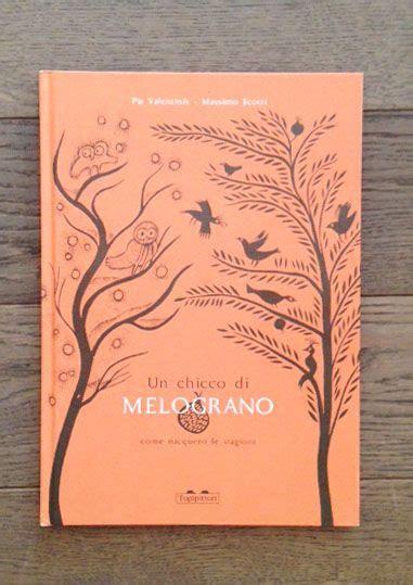 libreria mondadori carpi un chicco di melograno come nacquero le stagioni