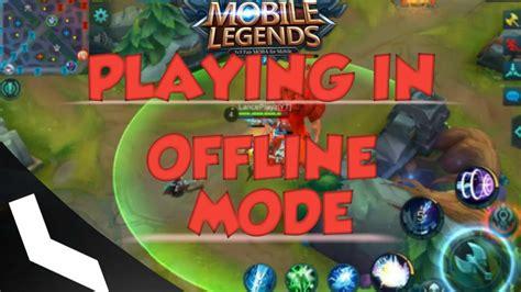 mobile legend offline offline mode in mobile legends