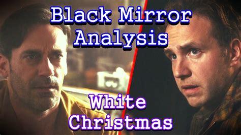 black mirror white christmas nonton black mirror analysis white christmas youtube