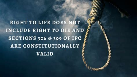 section 306 indian penal code right to life does not include right to die and sections