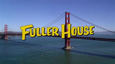 house intro music fuller house theme song everywhere you look opening credits youtube
