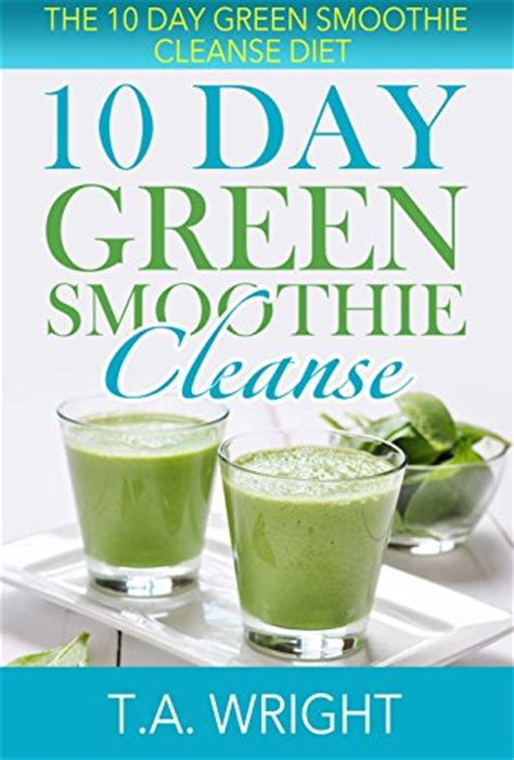 The Green Smoothie Detox Diet by Cookbooks List The Best Selling Quot Smoothies Quot Cookbooks