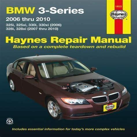 free service manuals online 2010 bmw 3 series user handbook 2006 2010 haynes bmw 3 series 325i xi 330i xi 328i ix repair manual 1563929147 ebay