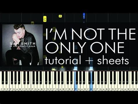 tutorial piano one and only sam smith i m not the only one piano tutorial sheets