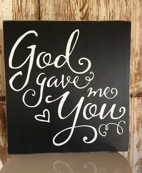 Me Me Me Signed - god gave me you wooden sign 183 little blue barn 183 online