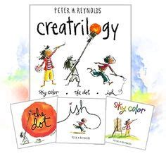 the dot creatrilogy 1000 images about the creative journey by peter h reynolds on peter reynolds