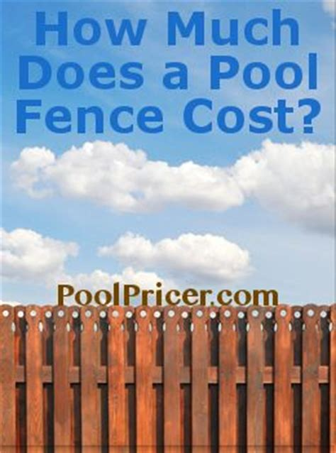 how much does it cost to fence a backyard how much does a pool fence cost