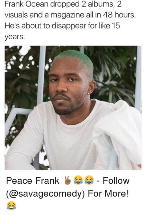 Frank Ocean Meme - frank ocean dropped 2 albums 2 visuals and a magazine all