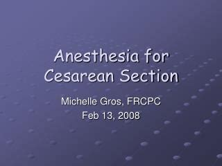 anesthesia for c section ppt anesthesia for cesarean section powerpoint