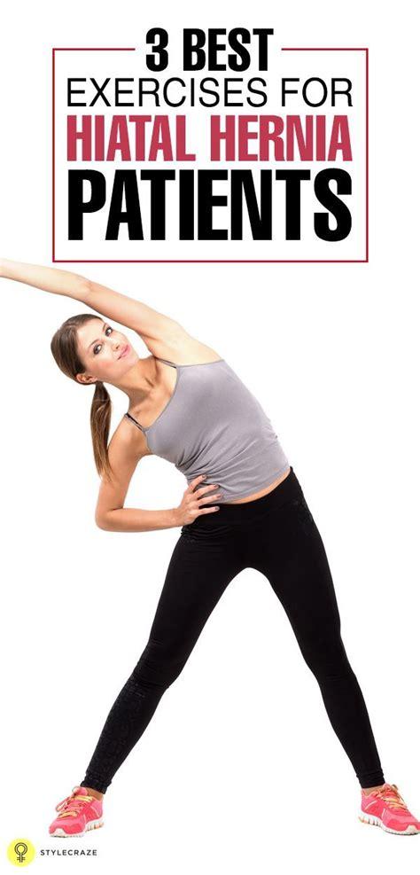 3 best exercises for hiatal hernia health hiatus hernia hernia exercises healthy diet
