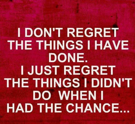 Regret Quotes Live With No Regrets Quote Quotes