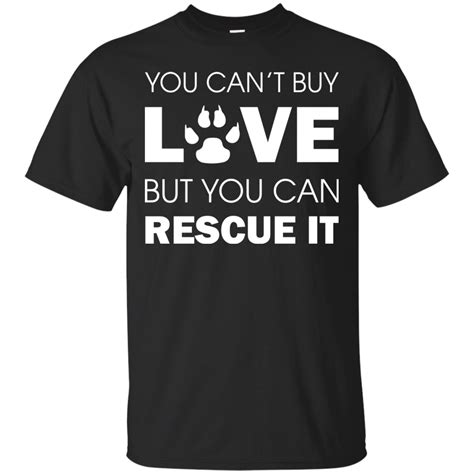 Where Can You Buy Shirts You Can T Buy But You Can Rescue It Shirt Hoodie