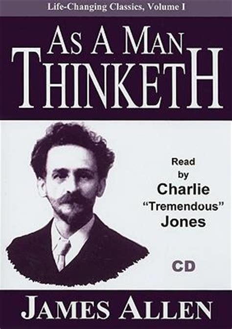 as a man thinketh as a man thinketh associate professor of philosophy james allen 9781933715384