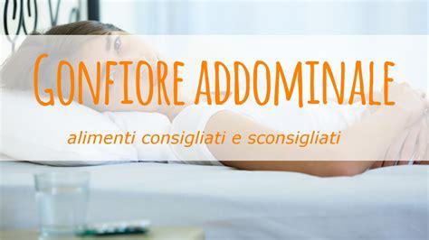 cistite alimenti consigliati click to gt gonfiore addominale alimenti consigliati