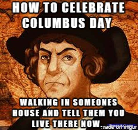Columbus Day Meme - columbus day 2015 best funny gifs memes heavy com