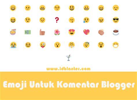 cara membuat emoticons twitter cara membuat twitter emoji di komentar blogger dunia blanter