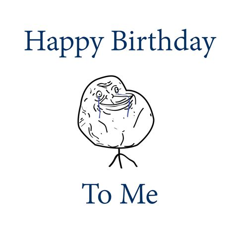 Happy Birthday To Me Meme - happy birthday to me meme my blog
