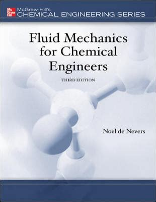 chemical engineering fluid mechanics revised and expanded books fluid mechanics for chemical engineers 3rd edition rent