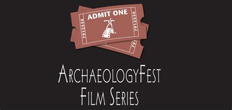 film series recommended archaeology fest film series best of 2016 cascade
