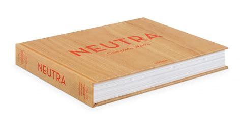 neutra complete works taschen 3836512440 neutra complete works taschen books
