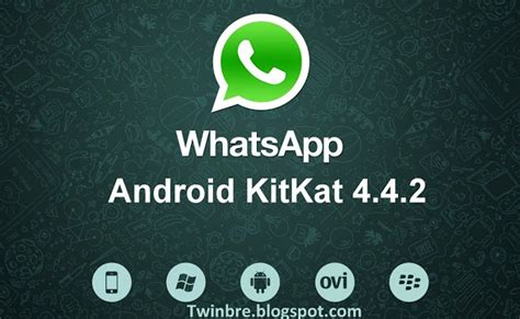 whatsapp messenger for android whatsapp messenger for android kitkat 4 4 2 apk twinbre free android n apps
