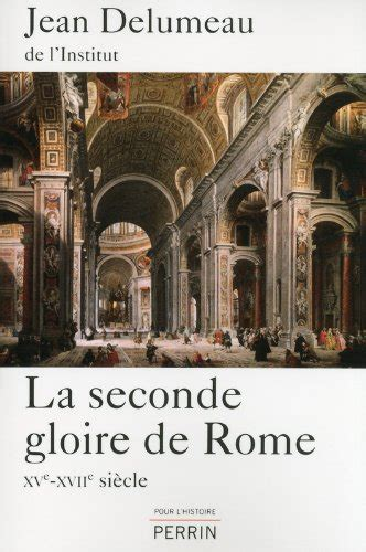 libro la gloire des maudits 97 libro la seconde gloire de rome xve xviie si 232 cle di jean delumeau