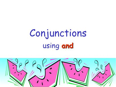 conjunctions and
