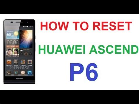 reset voicemail password huawei ascend how to reset factory reset wipe data huawei ascend p6