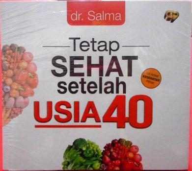Buku Dokter Anda Berkata Memahami Problema Penyakit Dan Pengobatannya tetap sehat setelah usia 40 tahun dr salma gema insani