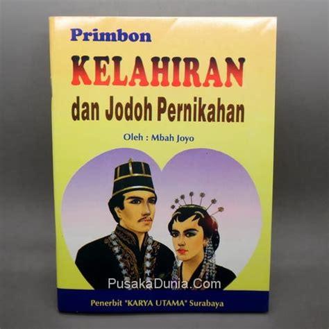 Buku Primbon Watak buku primbon kelahiran jodoh pusaka dunia