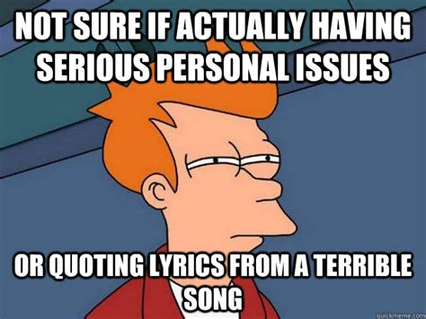Not Sure If Serious Meme - not sure if actually having serious personal issues or