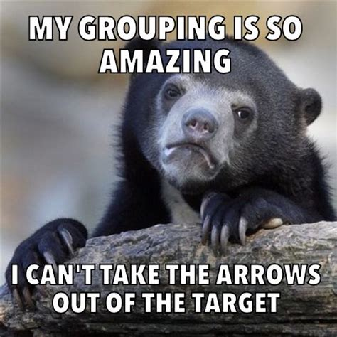 Bow Meme - funny archery meme outdoors pinterest funny i am