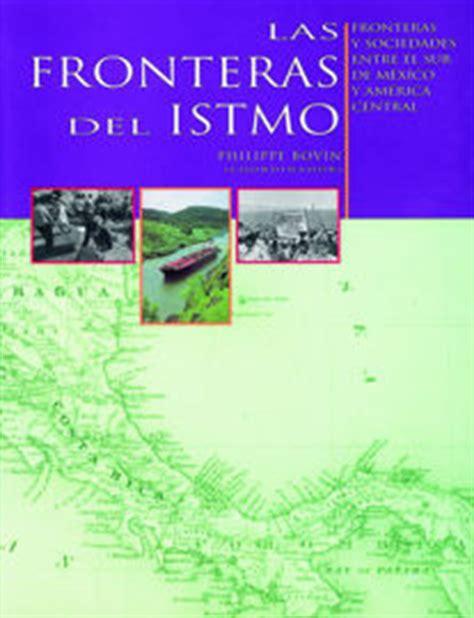 mexamã rica una cultura naciendo edition books las fronteras istmo cultura y sobrevivencia la