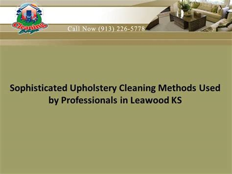 Upholstery Cleaning Methods by Sophisticated Upholstery Cleaning Methods Used By