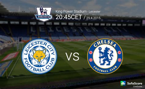 chelsea vs leicester city leicester city vs chelsea match preview barclays premier