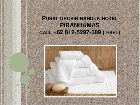 Grosir Handuk Hotel Baru 62 812 5297 389 T Sel Agen Handuk Hotel