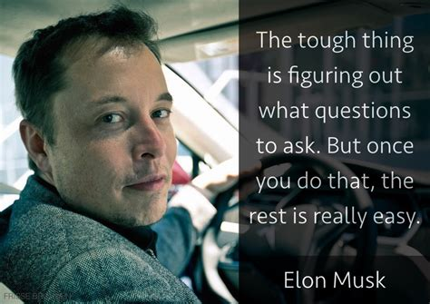 elon musk questions elon musk quot the tough thing is figuring out what questions