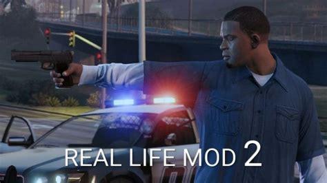 mod gta 5 real life real life mod 2 gta5 mods com