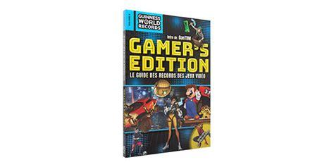 guinness world records 2018 edition books le guinness world records gamer s edition 2018 est