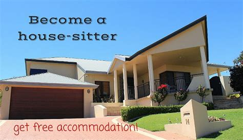 become a house sitter become a house sitter and get free accommodation big travel nut